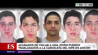Implicados en violación grupal fueron trasladados al penal de Ancón