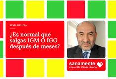 Sanamente: ¿Es normal que salgas IGM O IGG después de meses?