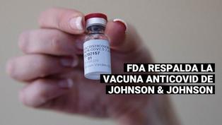 COVID-19: FDA afirma que la vacuna de una dosis de Johnson & Johnson es eficaz