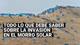Todo lo que debe saber sobre la invasión en las zonas aledañas al Morro Solar