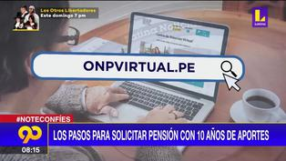 ONP: Conoce los pasos para solicitar pensión con 10 años de aportes