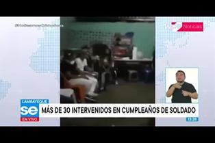Lambayeque: más de 30 intervenidos en fiesta de cumpleaños