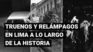 Truenos y relámpagos en Lima: las noticias, fotografías y videos de eventos similares a lo largo de la historia