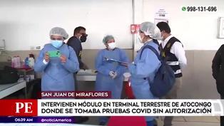 Atocongo: Intervienen módulo en terminal donde se tomaba pruebas COVID sin autorización
