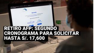 AFP: ¿Cuál es el nuevo cronograma para solicitar el retiro de hasta S/. 17,600?