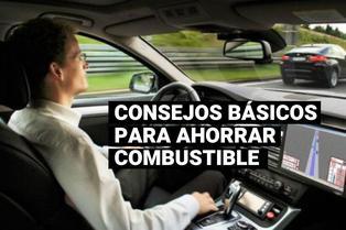 Consejos básicos para ahorrar el combustible de tu vehículo