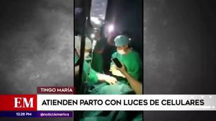 Tingo María: Galenos y enfermeras atendieron un parto con luces de celulares