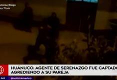 Huánuco: captan a agente de serenazgo agrediendo a su pareja | VIDEO