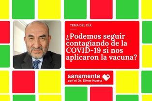 [VIDEO] El doctor Elmer Huerta nos habla sobre la vacuna contra la COVID-19