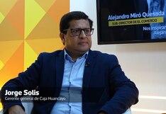 Caja Huancayo prevé abrir 30 agencias en Lima el próximo año