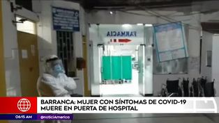 Coronavirus en Perú: una mujer murió en las puertas de hospital del Minsa de Barranca