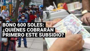 Bono de 600 soles: ¿Quiénes serán los beneficiarios en recibir este subsidio estatal?