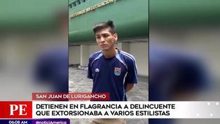 PNP captura a delincuente que extorsionaba a estilistas en San Juan de Lurigancho