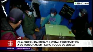 Ate: intervienen a más de 30 personas en hostales y cantinas en pleno toque de queda