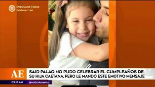 Said Palao envía emotivo mensaje a su hija Caetana por su cumpleaños