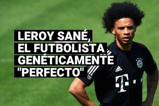 """Todo lo que debes de saber sobre Leroy Sané, el futbolista genéticamente """"perfecto"""""""