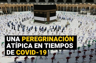 La peregrinación a La Meca antes y durante el coronavirus