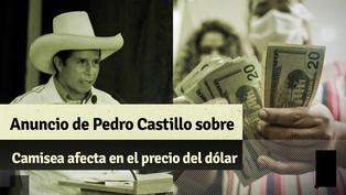 Anuncio de Pedro Castillo sobre nacionalizar el gas de Camisea impacta en el precio del dólar