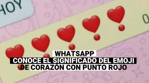 WhatsApp: ¿Qué significa el emoji del corazón con punto rojo?