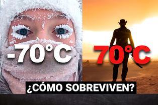 La ciudad más fría vs. el lugar más caliente del mundo, ¿cómo sobreviven?