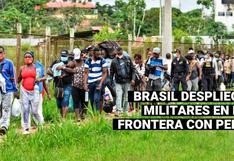 Brasil refuerza la frontera con Perú para impedir la entrada de migrantes extranjeros