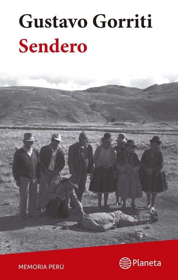 """""""Sendero"""", de Gustavo Gorriti. Editorial: Planeta."""