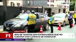 40% de conductores extranjeros que realiza taxi no cuenta con licencia de conducir