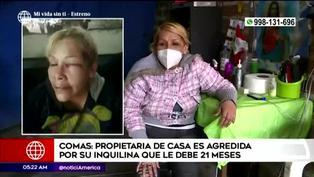 Comas: mujer es agredida por inquilina morosa