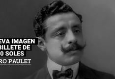 Conoce la historia de Pedro Paulet, el nuevo personaje del billete de 100 soles