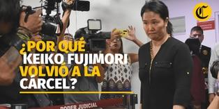 Keiko Fujimori: ¿por qué la lideresa de Fuerza Popular volvió a la cárcel?