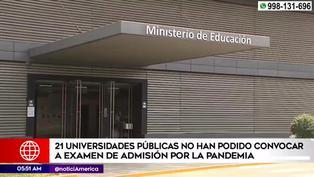 21 universidades públicas no han podido realizar examen de admisión por la pandemia del covid-19