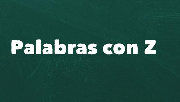 Lista De Palabras Que Se Escriben Con La Z Respuestas El Comercio Perú