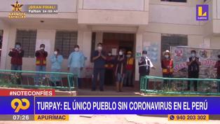 Turpay: el único pueblo peruano que sigue libre del coronavirus