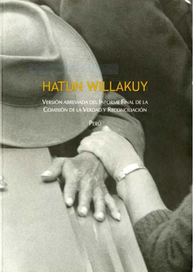 """""""Hatun Willakuy: versión abreviada del Informe Final de la Comisión de la Verdad y la Reconciliación"""". Editorial: IDEHPUCP."""