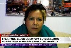Mujer procedente de Europa el 15 de marzo exige pruebas de descarte por COVID-19