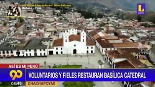 Chachapoyas: Fieles y voluntarios restauran Basílica Catedral