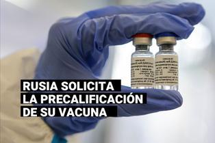 COVID-19: Rusia solicita a la OMS el registro acelerado y la precalificación de su vacuna Sputnik V