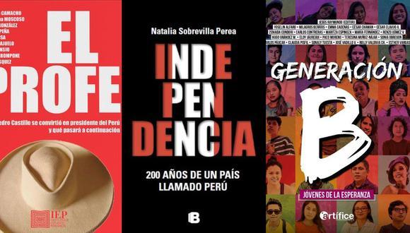 """""""El Profe"""", """"Independencia"""" y """"Generación B"""": tres libros recientes para reflexionar sobre el bicentenario."""
