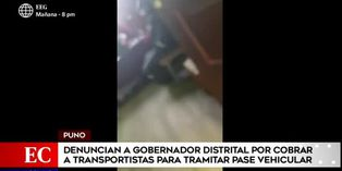 Puno: denuncian a gobernador distrital por cobrar a transportistas para tramitar pase vehicular