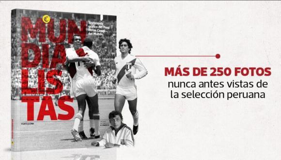 """La exposición """"Mundialistas"""" terminó convirtiéndose en un libro que reúne valiosas fotografías del archivo histórico de El Comercio sobre el Perú en los mundiales."""