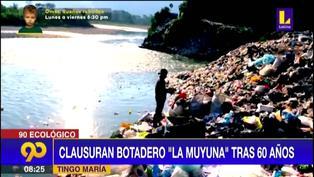 """Clausuran botadero """"La Muyuna"""" tras 60 años"""