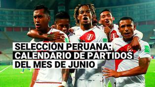 Selección Peruana: Conoce el fixture de junio en Eliminatorias y Copa América