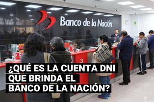 Segundo Bono Universal: ¿Cómo abrir cuenta DNI del Banco de la Nación para cobrar el bono?