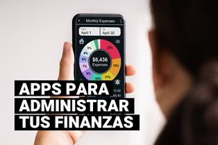 Aplicaciones para administrar tus finanzas personales desde tu smartphone