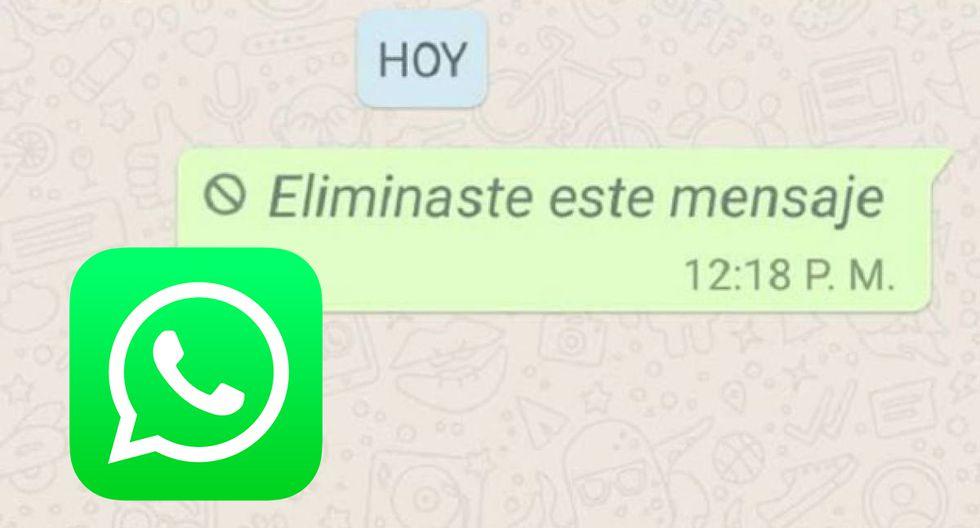 ¿Realmente se puede leer el mensaje que te enviaron por error y borraron en WhatsApp? (Foto: WhatsApp)
