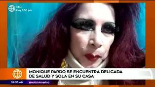 Monique Pardo reveló estar delicada de salud y no tener a alguien que la cuide