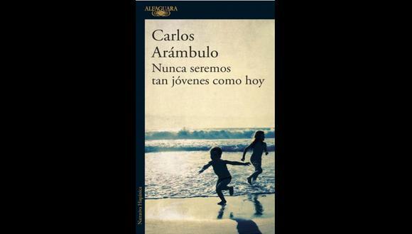 """""""Nunca seremos tan jóvenes como hoy"""" de Carlos Arámbulo. (Foto: Difusión)."""