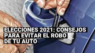 Elecciones 2021: Consejos básicos para evitar el robo de tu auto cuando vayas a votar