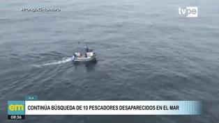 Ica: Continúan los esfuerzos para encontrar a los 10 pescadores desaparecidos