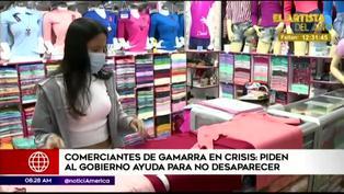 Comerciantes de Gamarra piden ayuda al gobierno para no desaparecer